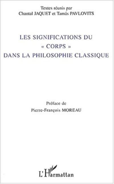Les significations du « corps » dans la philosophie classique.